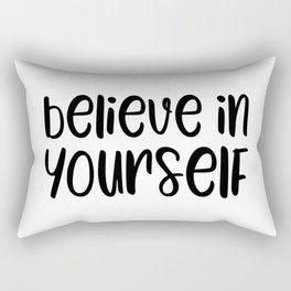 Believe in yourself motivational quote Rectangular Pillow