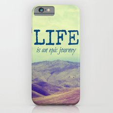 Life Is an Epic Journey iPhone 6 Slim Case