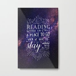 Reading gives us a place to go Metal Print