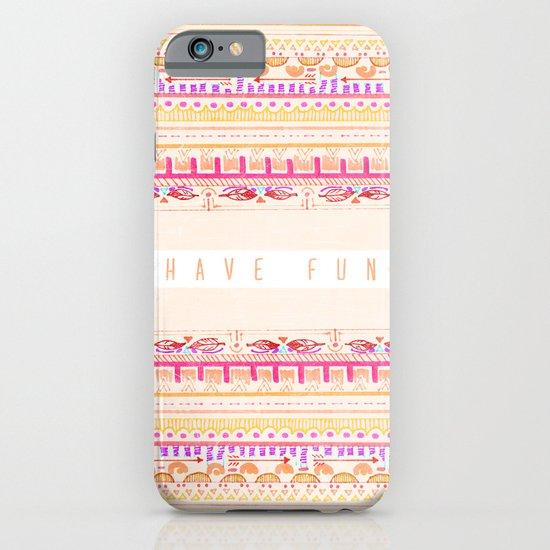 Have Fun iPhone & iPod Case