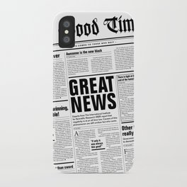 The Good Times Vol. 1, No. 1 / Newspaper with only good news iPhone Case