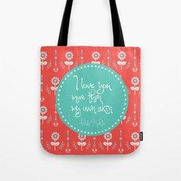 I love you more than my own skin. -Frida Kahlo Tote Bag