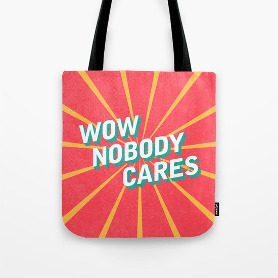 WOW, Nobody Cares Tote Bag
