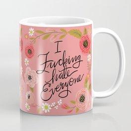 Pretty Sweary: I Fucking Hate Everyone Coffee Mug