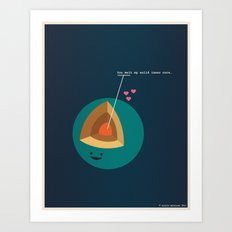 You Melt My Solid Inner Core Art Print