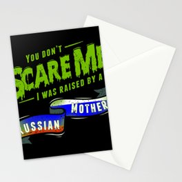 You Don't Scare Me I Was Raised By A Russian Mother Stationery Cards