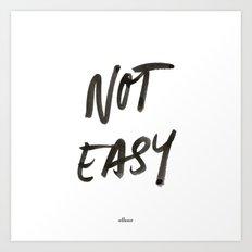 Not Easy Art Print