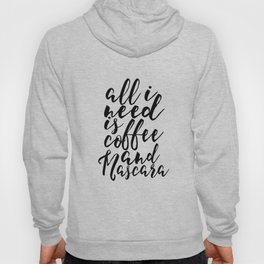 Women Gift Boss Lady Girls Room Decor All I need Is Coffee And Mascara Printable Art But First Coffe Hoody