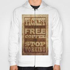 Free Coffee Ticket Hoody