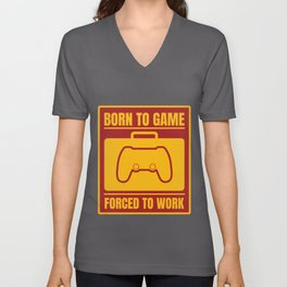 Born To Game Forced To Work product | Video Games Gaming Tee Unisex V-Neck