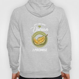 Just One More Durian King Of Tropical Fruits Lover Hoody