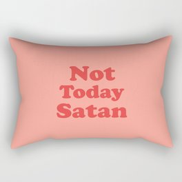 Not Today Satan, Funny, Quote Rectangular Pillow