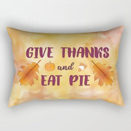 Give Thanks and Eat Pie Rectangular Pillow