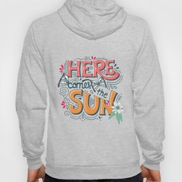 Here Comes The Sun 001 Hoody