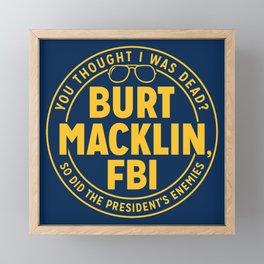 BURT FBI MACKLIN Framed Mini Art Print