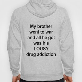 Brother/ Drug Addiction Hoody