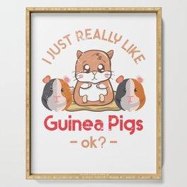 I Just Really Like Guinea Pigs OK? Serving Tray