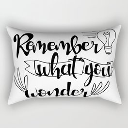 Remember what you wonder Rectangular Pillow