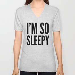 I'M SO SLEEPY Unisex V-Neck