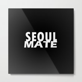 Seoul Mate Metal Print