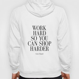 Work Hard So You Can Shop Harder Hoody