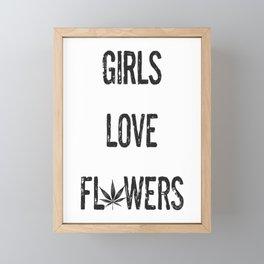GIRLS LOVE FLOWERS, BLACK Weed Cannabis Leaves Smoke Marijuana Typography Framed Mini Art Print