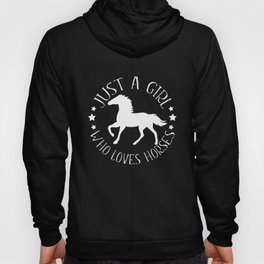 Just A Girl Who Loves Horses print Gift for Horse Riders Hoody