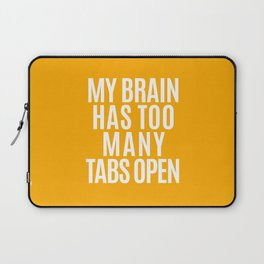My Brain Has Too Many Tabs Open (Orange) Laptop Sleeve