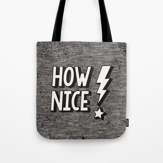 How Nice Tote Bag