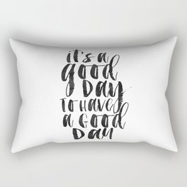 Office Wall Decor,It's A Good Day To Have A Good Day, Funny Print,Home Decor,Quote Prints,Wall Art Rectangular Pillow