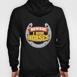 Beware I Ride Horses Repeat product | Horsewoman Rider Tee Hoody