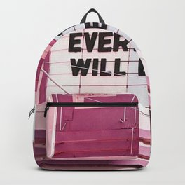 Every Thing Will Be Fine Backpack