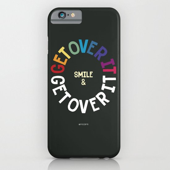 SMILE & GET OVER IT! iPhone & iPod Case
