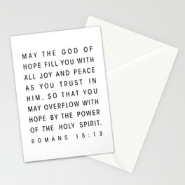 MAY THE GOD OF HOPE FILL YOU WITH ALL JOY AND PEACE AS YOU TRUST IN HIM, SO THAT YOU MAY OVERFLOW WITH HOPE BY THE POWER OF THE HOLY SPIRIT. ROMANS 15:13 Stationery Cards