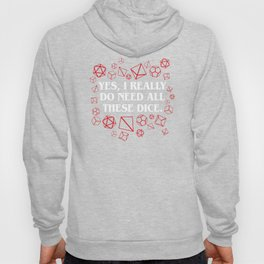 DnD I Need All the Dice Dungeons and Dragons Tabletop RPG Gaming Hoody