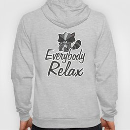 Everybody Relax Baby Cute Raccoon Chilling Nothing Day Hoody