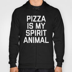 Pizza Spirit Animal Funny Quote Hoody