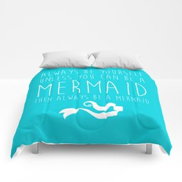 Always Be A Mermaid Funny Quote Comforters