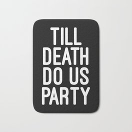 Till Death Do Us Party Music Quote Bath Mat