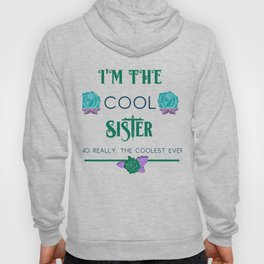 Sisters Family Fun I'm the Cool Sister Hoody