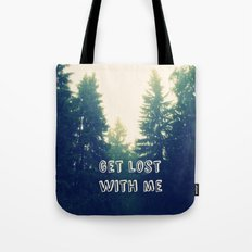 Get lost with me Tote Bag