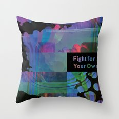 Fight For Your Own Throw Pillow