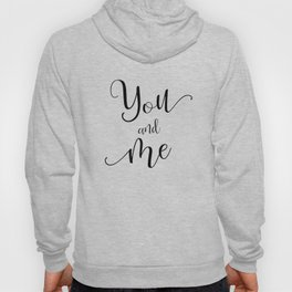 You and Me in Black and White Hoody