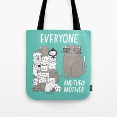 Everyone And Their Mother Tote Bag