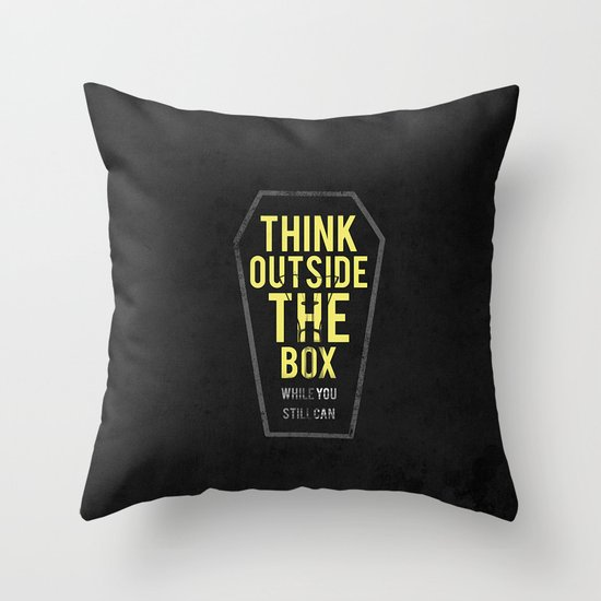 think outside the box, while you still can Throw Pillow