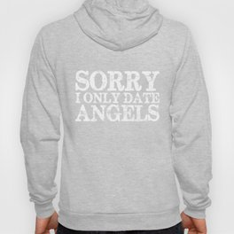 Sorry, I only date angels! (Inverted) Hoody
