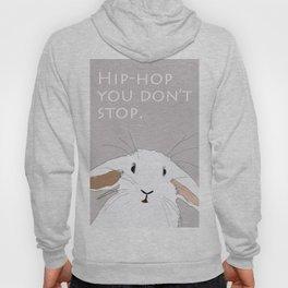 Hip. Hop. You Don't Stop. Bunny. Hoody