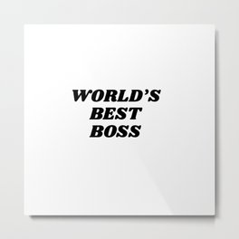 world's best boss Metal Print