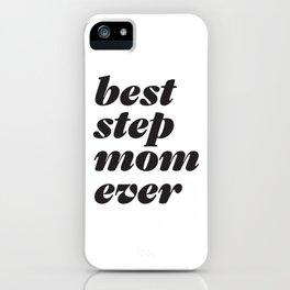Best Stepmom Ever Headline iPhone Case