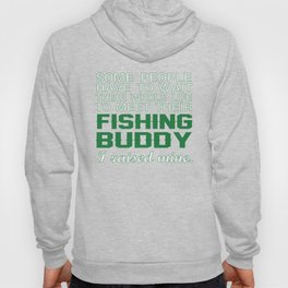 I Raised My Fishing Buddy Hoody